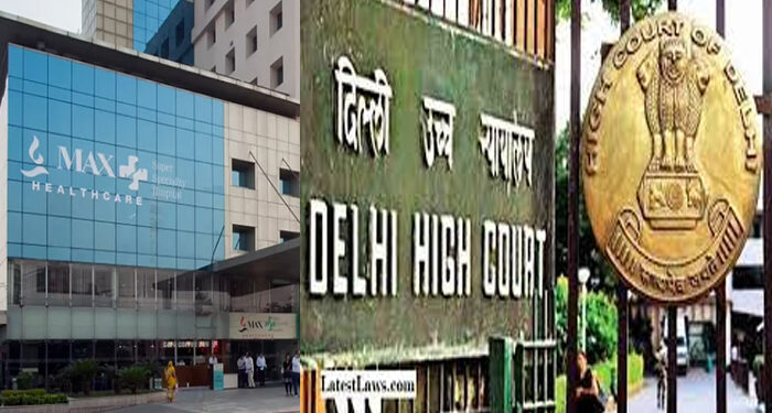 High Court on Max Hospital